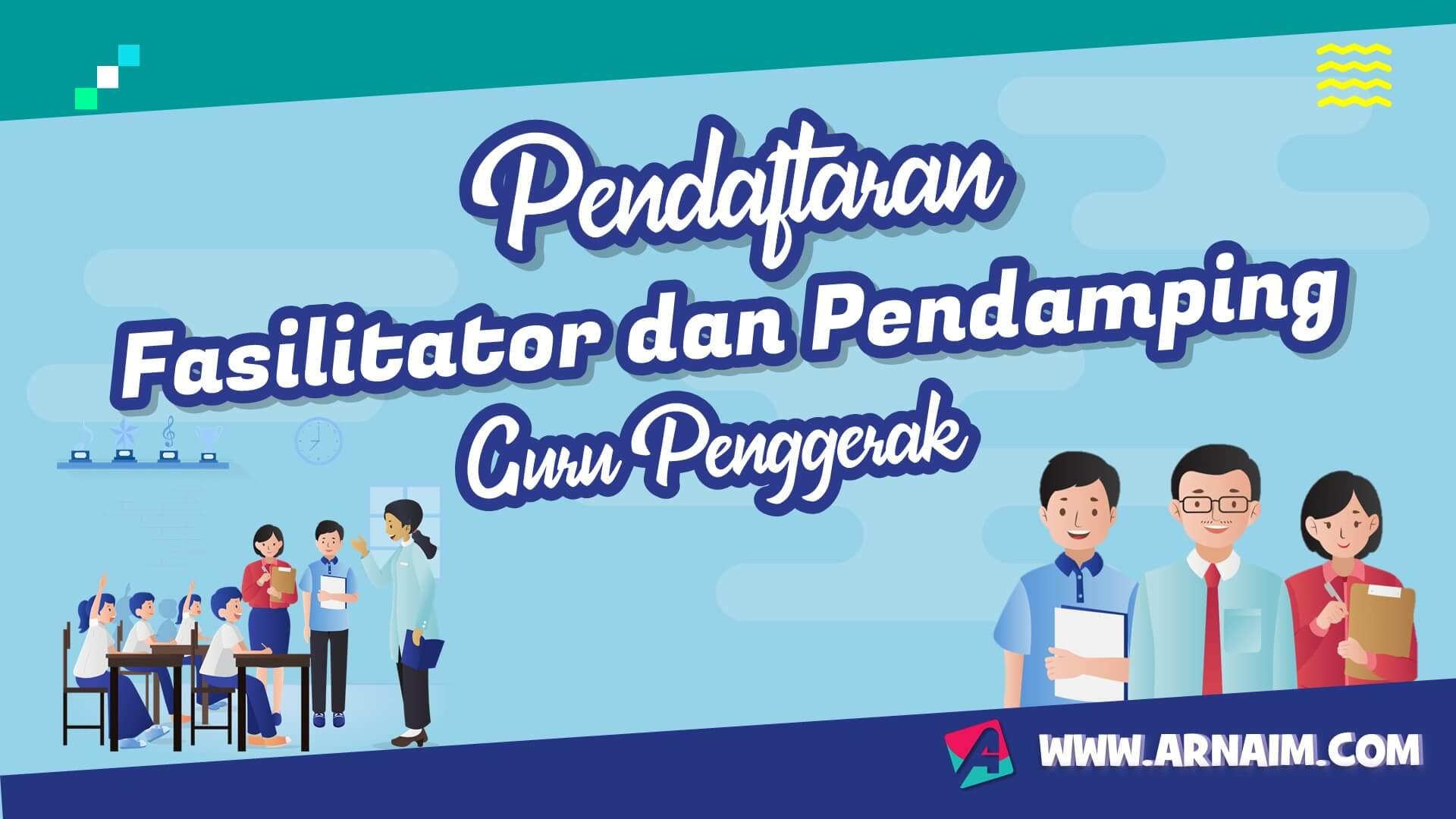 ARNAIM.COM - PENDAFTARAN FASILITATOR GURU PENGGERAK DAN PENDAMPING