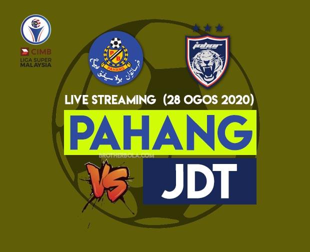 Live Streaming Pahang vs JDT Liga Super 28.8.2020
