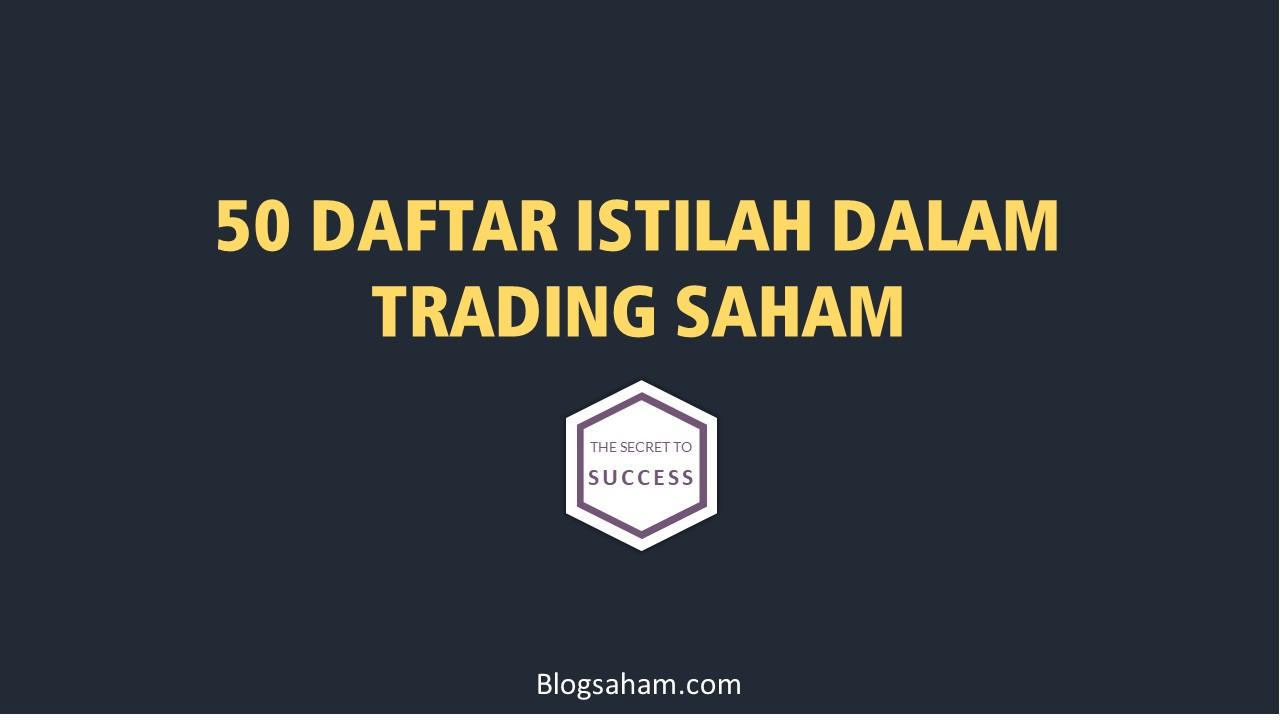50 Daftar Istilah Dalam Trading Saham - Blogsaham