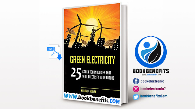 Green Electricity 25 Green Technologies That Will Electrify Your Future PDF