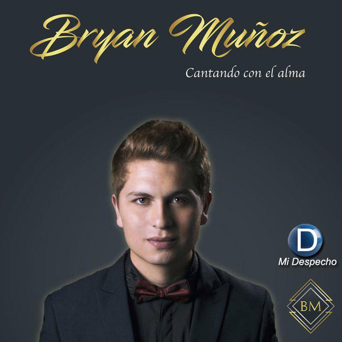 Bryan Muñoz Cantando Con El Alma