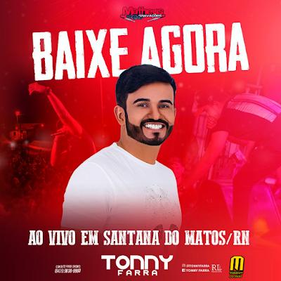https://www.suamusica.com.br/tonnyfarraoficial/tonny-farra-ao-vivo-em-santana-do-matos-rn-20-07-2017-qualidade-at-matheusgravacoes-oficial-at-flavinhoomix