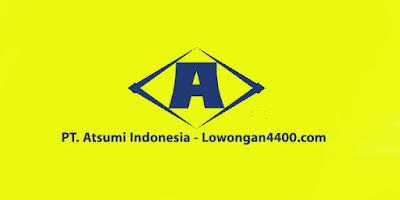 Lowongan Kerja PT. Atsumi Indonesia Jababeka