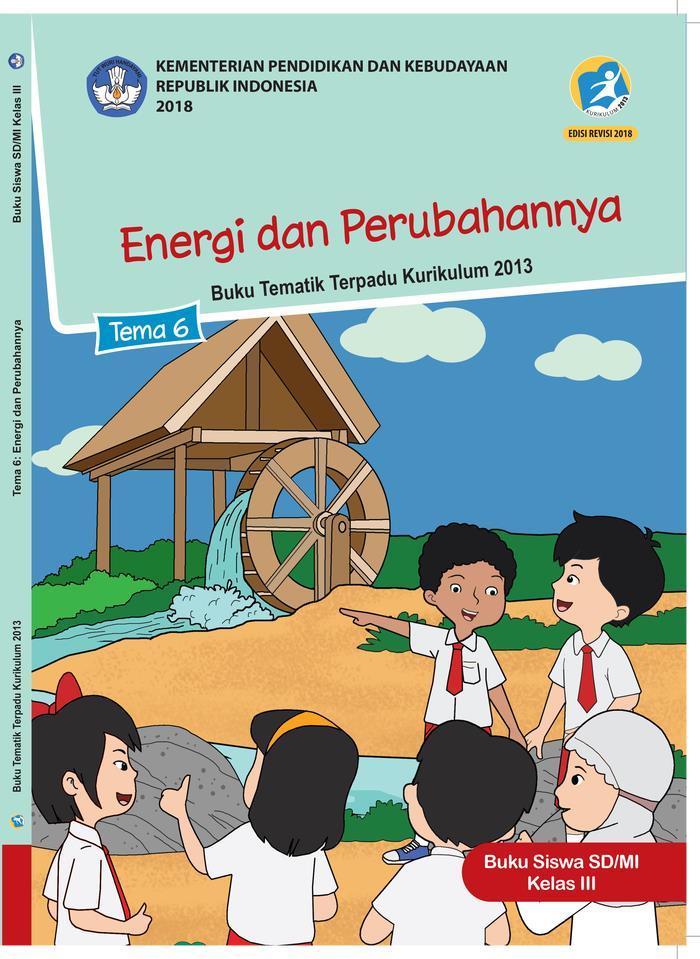 Buku Siswa Tematik  SD Kelas III Tema 6 Energi dan Perubahannya