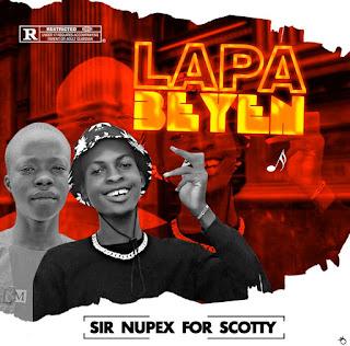 Download Sir Nupex Ft Scotty - Lapa Beyen.mp3
