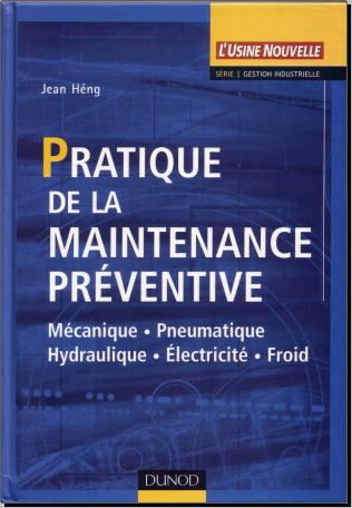 Livre : Pratique de la maintenance préventive - Jean Heng PDF