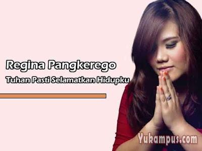Tuhan Pasti Selamatkan Hidupku - Regina Pangkerego