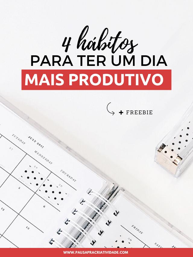 Como ter um dia mais produtivo: 4 hábitos