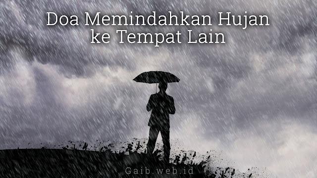 Doa Memindahkan Hujan ke Tempat Lain