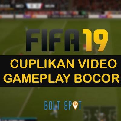 Bocor Bocor! Cuplikan Video Gameplay FIFA 19 Terkuak
