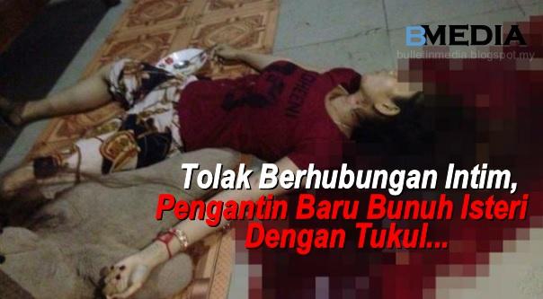 Tolak Berhubungan Intim, Pengantin Baru Bunuh Isteri Dengan Tukul...