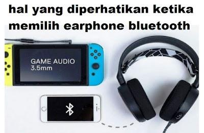 Fix Hal Yang Harus Diperhatikan Saat Memilih Earphone Bluetooth