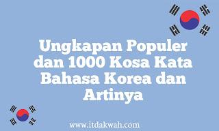 Ungkapan Populer dan Kosa Kata Bahasa Korea dan Artinya