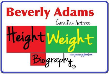 BEVERLY ADAMS weight height biography