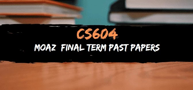 cs604 moaz