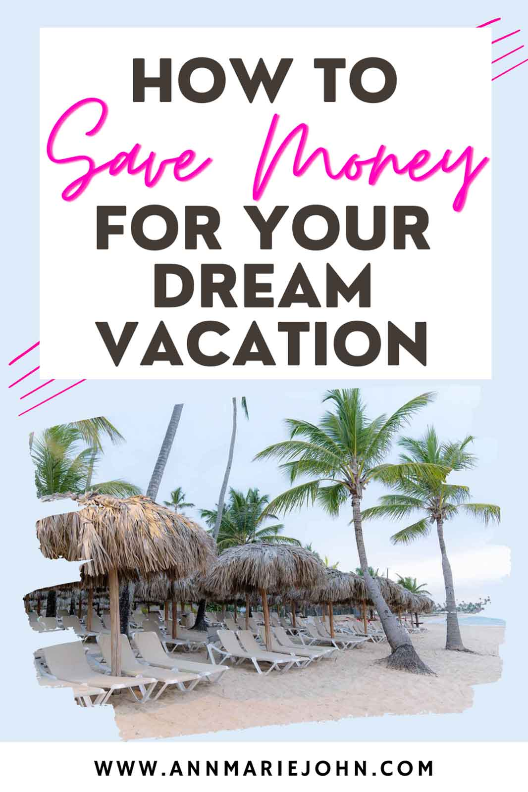 How to Save Money to Turn Your Dream Vacation Into Reality
