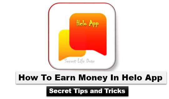 How To Earn Money In Helo App : Secret Tips And Tricks