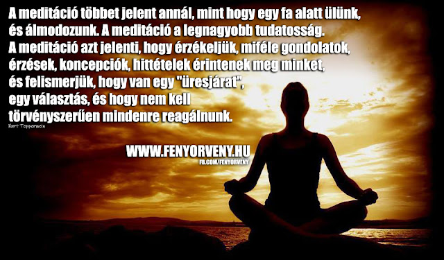 A meditáció a legnagyobb tudatosság