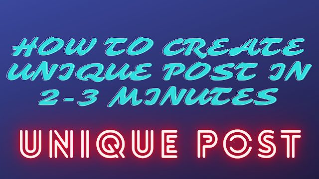 HOW TO CREATE UNIQUE CONTENT IN 2-3 MINUTES