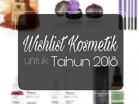Wishlist Kosmetik untuk Tahun 2018