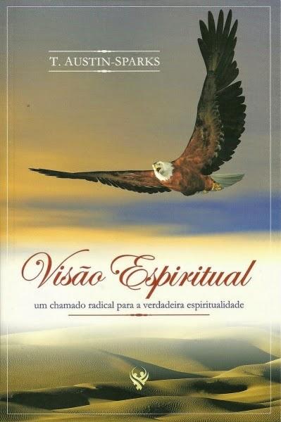 T. Austin Sparks-Visão Espiritual-