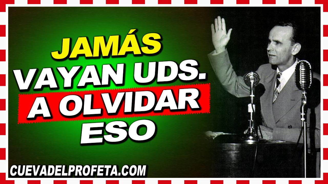 Jamás vayan Uds. a olvidar eso - William Branham en Español