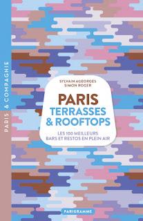 Paris Terrasses & Rooftops : les 100 meilleurs bars et restos en plein air