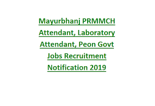 Mayurbhanj PRMMCH Attendant, Laboratory Attendant, Peon Govt Jobs Recruitment Notification 2019