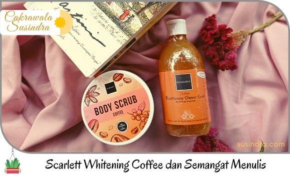 Scarlett Whitening Coffee dan Semangat Menulis