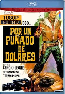 Por Un Puñado De Dolares [1964] [1080p BRrip] [Latino-Inglés] [GoogleDrive] RafagaHD