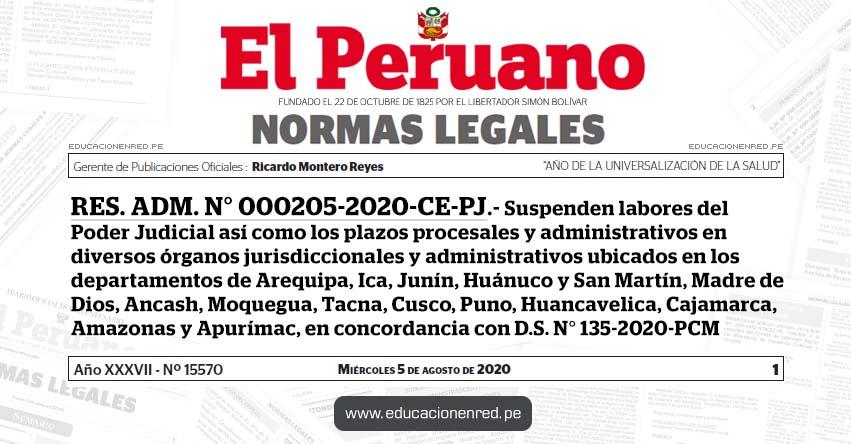 RES. ADM. N° 000205-2020-CE-PJ.- Suspenden labores del Poder Judicial así como los plazos procesales y administrativos en diversos órganos jurisdiccionales y administrativos ubicados en los departamentos de Arequipa, Ica, Junín, Huánuco y San Martín, Madre de Dios, Ancash, Moquegua, Tacna, Cusco, Puno, Huancavelica, Cajamarca, Amazonas y Apurímac, en concordancia con D.S. N° 135-2020-PCM