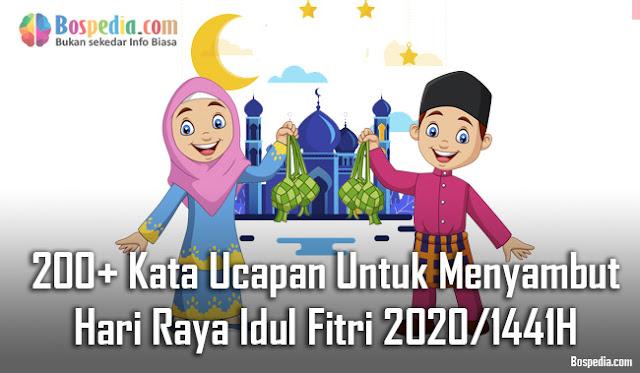 200+ Kata Ucapan Untuk Menyambut Hari Raya Idul Fitri 2020/1441H