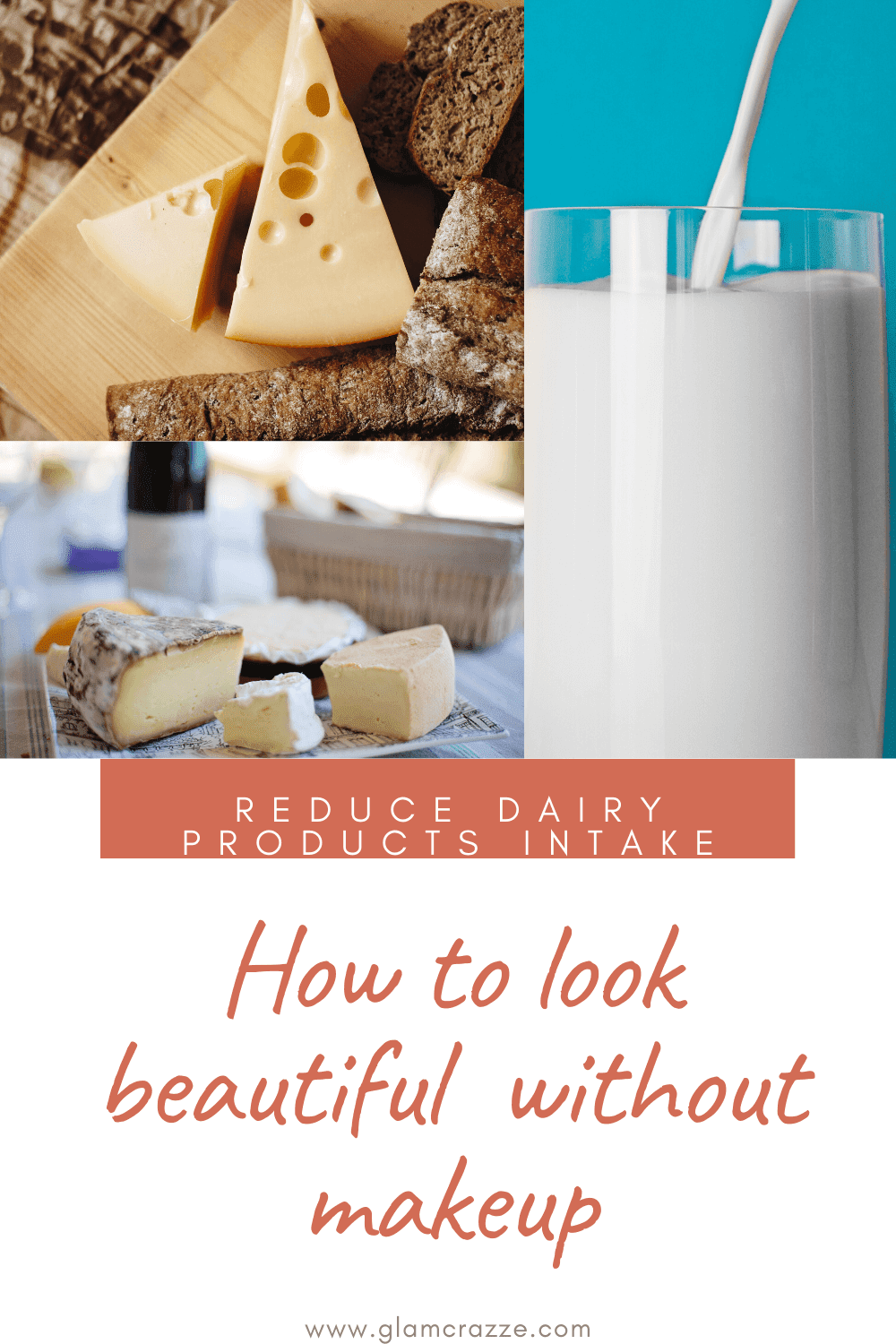 How to look beautiful without makeup removing dairy products from diet