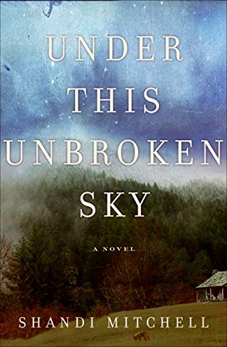 SHANDI MITCHELL'S UNDER THIS UNBROKEN SKY