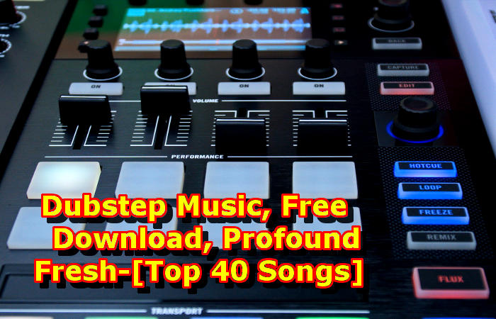 Dubstep Music, Free Download, Profound Fresh-[Top 40 Songs]