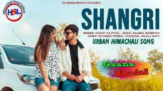 SHANGRI mp3 Download Himachali Song - ANIKET NAUTIYAL ~ Gaana Himachali