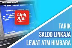 CaraTarik Tunai (Withdraw) Saldo LinkAja Melalui ATM BANK Himbara
