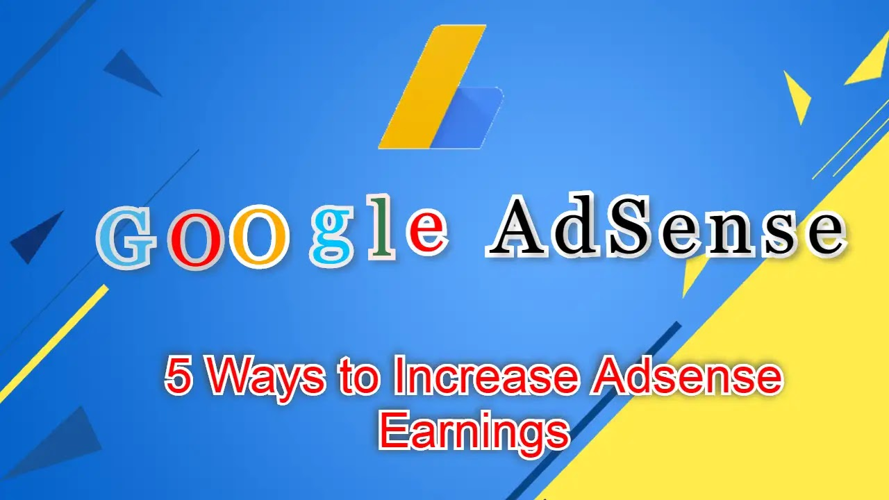 5 Ways to Increase Adsense Earnings 2020 | Adsense Earning 2020