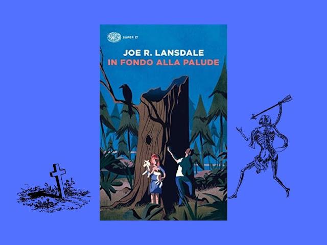 In fondo alla palude: un thriller di Landsdale