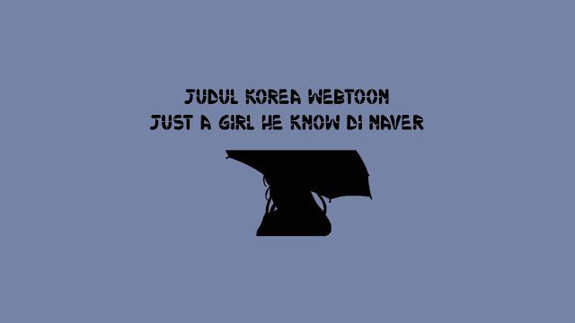 Judul Korea Webtoon Just A Girl He Know di Naver