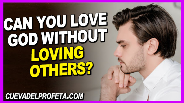 Can you love God without loving others - William Marrion Branham Quotes