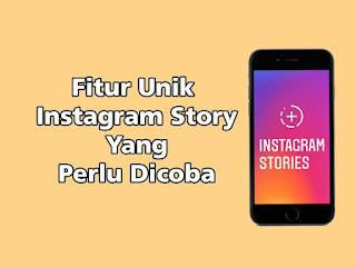 Fitur Unik Instagram Story Yang Perlu Dicoba