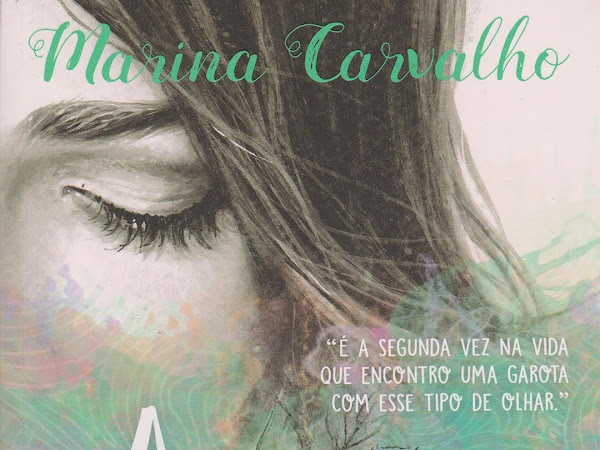 Resenha:A Menina dos Olhos Molhados - Marina Carvalho