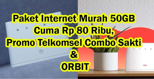 Cara Dapatkan Paket Internet Murah 50GB Cuma Rp 80 Ribu, Promo Telkomsel Combo Sakti & Orbit Ada
