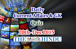 Current Affairs Quiz-20th December- 2015