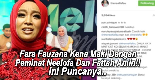 Fara Fauzana Kena Maki Dengan Peminat Neelofa Dan Fattah Amin!! Ini Puncanya..
