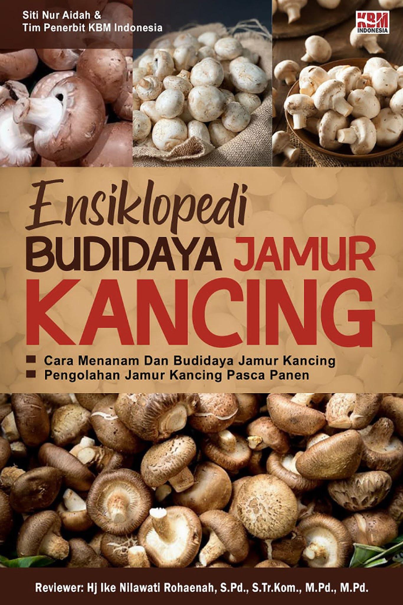 ENSIKLOPEDI BUDIDAYA JAMUR KANCING