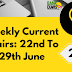Weekly Current Affairs 22nd To 29th June 2019