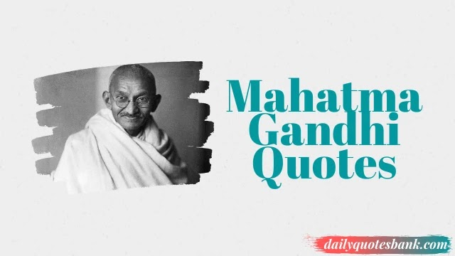 Mahatma Gandhi Quotes That Will Connect Into Peace