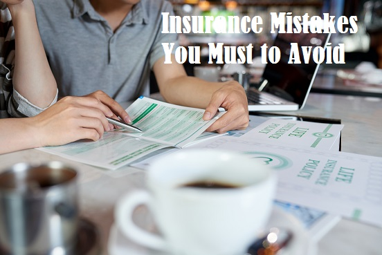 Attention  :  The Five Basic Insurance Mistakes You Must to Avoid